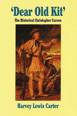 Image for Dear Old Kit: The Historical Christopher Carson