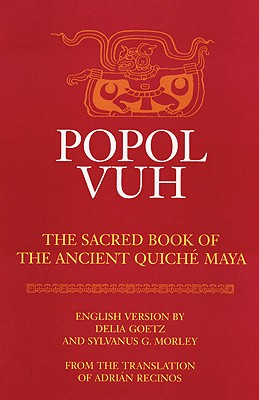 Popol Vuh: The Sacred Book of the Ancient Quiche Maya (Civilization of the American Indian Series), Adrian Recinos