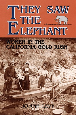 Image for They Saw the Elephant: Women in the California Gold Rush
