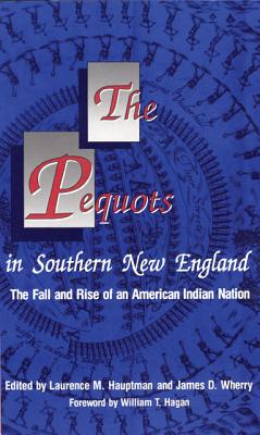 "The Pequots in Southern New England: The Fall and Rise of an American Indian Nation (Civilization of the American Indian Series), ""Hauptman, Laurence M."""