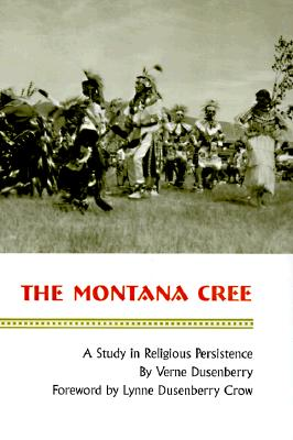 Image for The Montana Cree: A Study in Religious Persistence