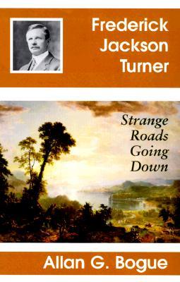 Image for Frederick Jackson Turner: Strange Roads Going Down