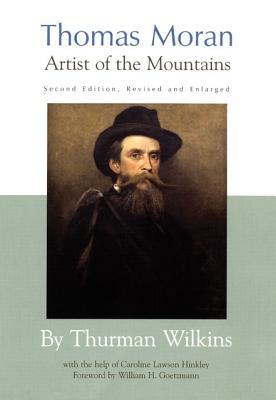 Thomas Moran: Artist of the Mountains, Wilkins, Thurma