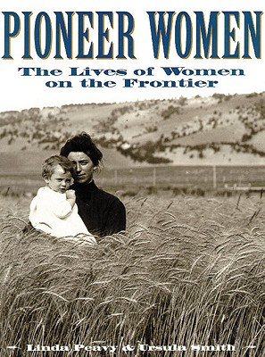 Image for Pioneer Women:  The Lives of Women On the Frontier