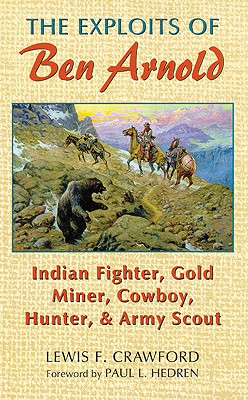 Image for EXPLOITS OF BEN ARNOLD INDIAN FIGHTER, GOLD MINER, COWBOY, HUNTER & ARMY SCOUT
