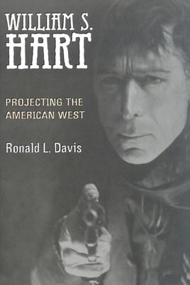 Image for William S. Hart: Projecting the American West