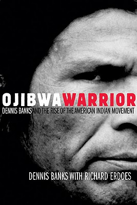 Image for Ojibwa Warrior: Dennis Banks and the Rise of the American Indian Movement
