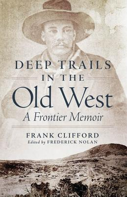 Image for Deep Trails in the Old West: A Frontier Memoir