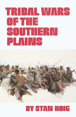 Tribal Wars of the Southern Plains, Hoig, Stan