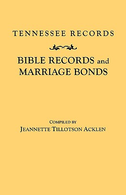 Image for Tennessee Records: Bible Records and Marriage Bonds