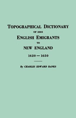 Image for Topographical Dictionary of 2885 English Emigrants to New England, 1620-1650