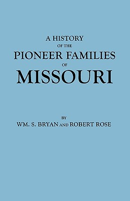 Image for A History of the Pioneer Families of Missouri