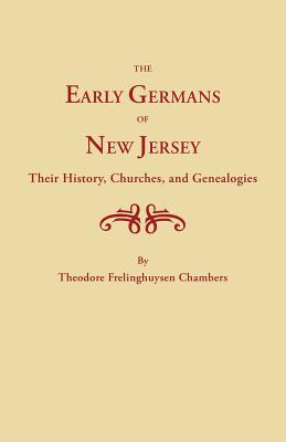 Image for The Early Germans of New Jersey: Their History, Churches and Genealogy