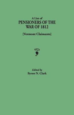 Image for A List of Pensioners of the War of 1812 [Vermont Claimants]