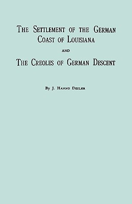 Image for The Settlement of the German Coast of Louisiana and Creoles of German Descent