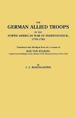 Image for The German Allied Troops in the North American War of Independence, 1776-1783