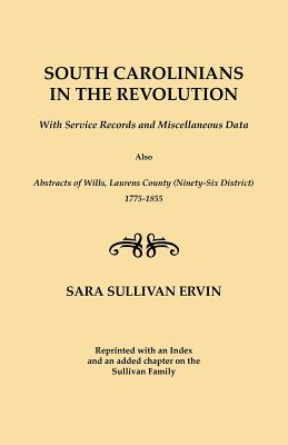 Image for South Carolinians in the Revolution: With Service Records and Miscellaneous Data; Also Abstracts of Wills, Laurens County (Ninety-Six District), 1775-1855