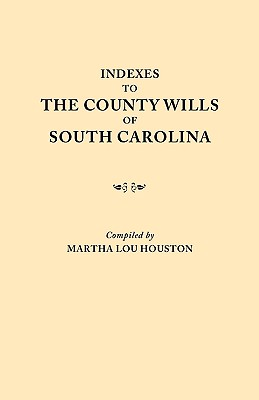 Image for Indexes to the County Wills of South Carolina