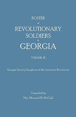 Image for Roster of Revolutionary Soldiers in Georgia, Volume III