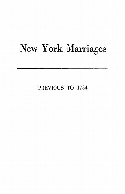 Image for New York Marriages Previous to 1784