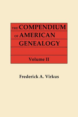 Image for The Compendium of American Genealogy: First Families of America. A Genealogical Encyclopedia of the United States. Volume II