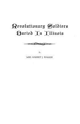 Image for Revolutionary Soldiers Buried in Illinois