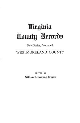 Image for Virginia County Records, Vol. I (New Series)--Westmoreland County