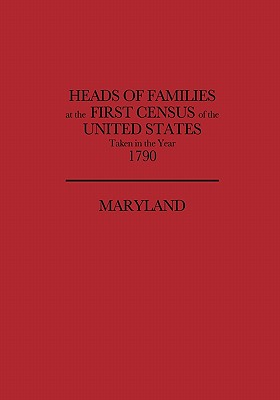 Image for Heads of Families at the First Census of the United States Taken in the Year 1790: Maryland