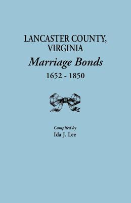 Image for Lancaster County, Virginia, Marriage Bonds, 1652-1850