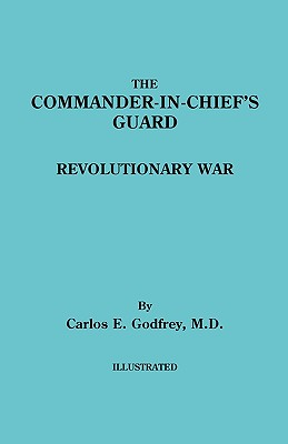 Image for The Commander-in-Chief's Guard: Revolutionary War