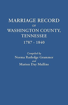 Image for Marriage Record of Washington County, Tennessee, 1787-1840
