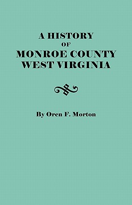 Image for A History of Monroe County, West Virginia