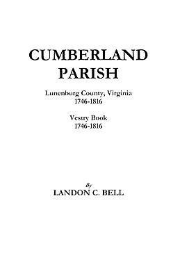 Image for Cumberland Parish, Lunenburg County, Virginia 1746-1816 [and] Vestry Book 1746-1816