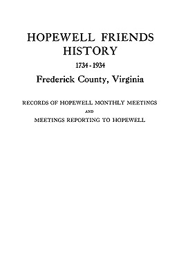 Image for Hopewell Friends History, 1734-1934, Frederick County, Virginia