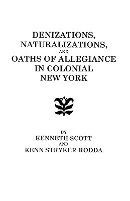 Image for Denizations, Naturalizations, and Oaths of Allegiance in Colonial New York