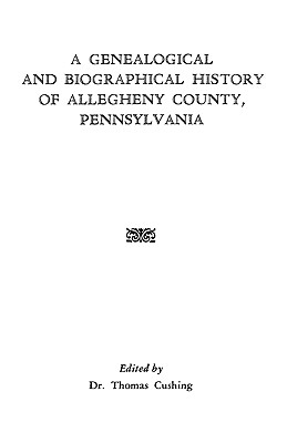 Image for A Genealogical and Biographical History of Allegheny County, Pennsylvania