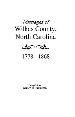 Image for Marriages of Wilkes County, North Carolina 1778-1868