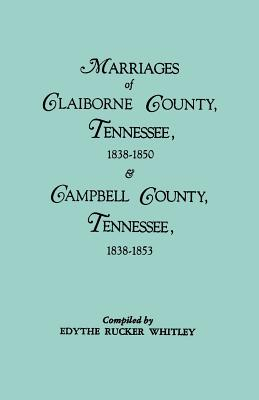 Image for Marriages of Claiborne County, Tennessee, 1838-1850 & Campbell County, Tennessee, 1838-1853