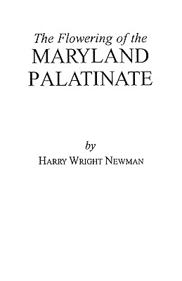 The Flowering of the Maryland Palatinate, Newman, Harry Wright