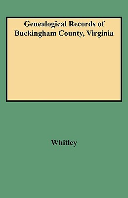 Image for Genealogical Records of Buckingham County, Virginia