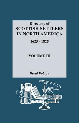 Image for Directory of Scottish Settlers in North America, 1625-1825: Volume III