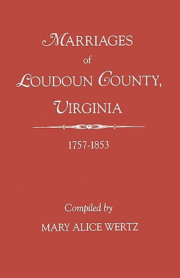 Image for Marriages of Loudoun County, Virginia, 1757-1853