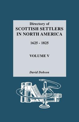 Image for Directory of Scottish Settlers in North America, 1625-1825. Vol. V