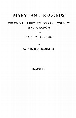 Image for Maryland Records: Colonial, Revolutionary, County and Church from Original Sources in Two Volumes