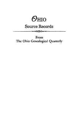 Ohio Source Records from The Ohio Genealogical Quarterly, Ohio Genealogical Society
