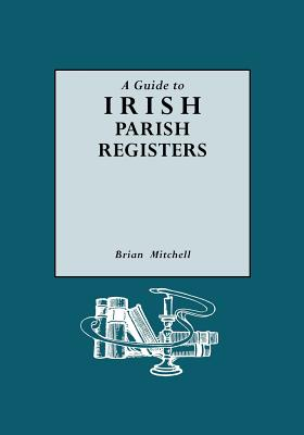 Guide to Irish Parish Registers, Mitchell, Brian