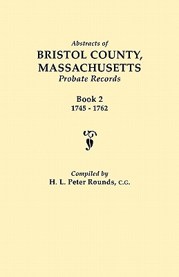 Image for Abstracts of Bristol County, Massachusetts Probate Records, 1745-1762