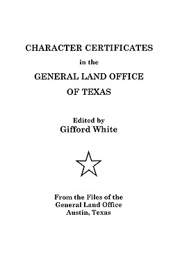Image for Character Certificates in the General Land Office of Texas
