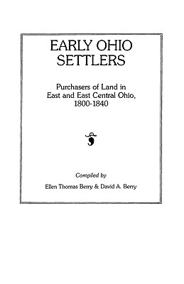 Image for Early Ohio Settlers. Purchasers of Land in East and East Central Ohio, 1800-1840
