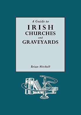 Image for A Guide to Irish Churches and Graveyards